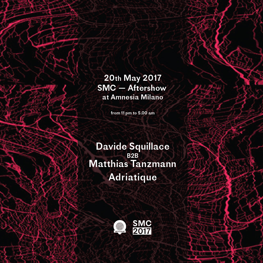 SMC – Aftershow w/ Squillace b2b Tanzmann, Adriatique